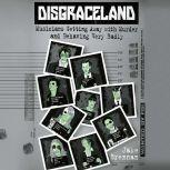Disgraceland Musicians Getting Away with Murder and Behaving Very Badly, Jake Brennan