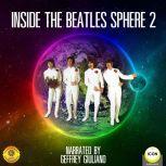 Inside The Beatles Sphere 2, Geoffrey Giuliano