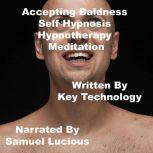 Accepting Baldness Self Hypnosis Hypnotherapy Meditation, Key Guy Technology