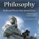 Philosophy Intellectual Theories from Ancient Greece, Ferdinand Jives