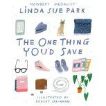 The One Thing You'd Save, Linda Sue Park