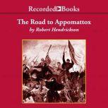 The Road to Appomattox, Robert Hendrickson