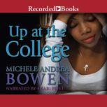 Up at the College, Michele Andrea Bowen