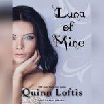 Luna of Mine, Quinn Loftis