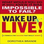 Wake Up and Live!, Dorothea Brande