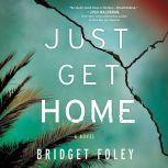 Just Get Home, Bridget Foley