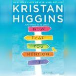 Now That You Mention It, Kristan Higgins