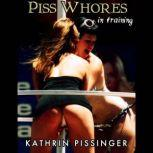 Piss Whores In Training, Kathrin Pissinger