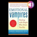 Emotional Vampires: Dealing with People Who Drain You Dry, Revised and Expanded 2nd Edition DIGITAL AUDIO, Albert J. Bernstein