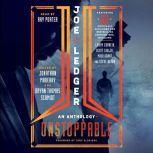 Joe Ledger Unstoppable, Jonathan Maberry