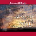 Beyond the Night, Marlo Schalesky