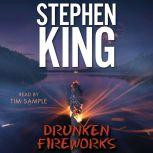 Drunken Fireworks, Stephen King