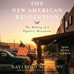 The New American Revolution The Making of a Populist Movement, Kayleigh McEnany