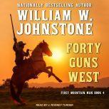 Forty Guns West, William W. Johnstone