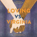 Loving vs. Virginia A Documentary Novel of the Landmark Civil Rights Case, Patricia Hruby Powell