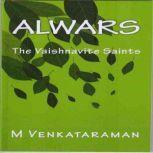 Alwars The Vaishnavite Saints, VENKATARAMAN M