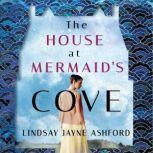 The House at Mermaid's Cove, Lindsay Jayne Ashford