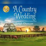 Country Wedding, A Based on the Hallmark Channel Original Movie, Leigh Duncan