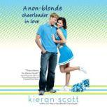 A Non-Blonde Cheerleader in Love, Kieran Scott