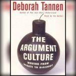 The Argument Culture Moving from Debate to Dialogue, Deborah Tannen