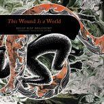 This Wound Is a World, Billy-Ray Belcourt