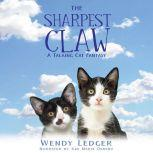 Sharpest Claw, The: A Talking Cat Fantasy, Wendy Ledger