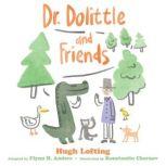 Dr. Dolittle and Friends, Hugh Lofting