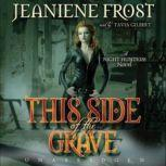 This Side of the Grave A Night Huntress Novel, Jeaniene Frost