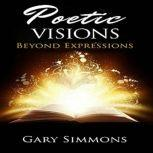 Poetic Visions Beyond Expressions, Gary Simmons
