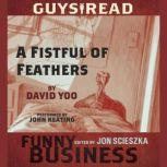 Guys Read: A Fistful of Feathers A Story from Guys Read: Funny Business, David Yoo