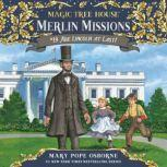 Magic Tree House #47: Abe Lincoln at Last!, Mary Pope Osborne