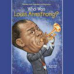 Who Was Louis Armstrong?, Yona Zeldis McDonough