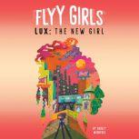 Lux: The New Girl #1, Ashley Woodfolk