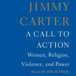 A Call to Action Women, Religion, Violence, and Power, Jimmy Carter