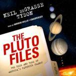 The Pluto Files The Rise and Fall of Americas Favorite Planet, Neil deGrasse Tyson