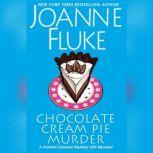 Chocolate Cream Pie Murder, Joanne Fluke