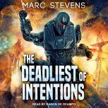The Deadliest of Intentions, Marc Stevens