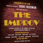 The Improv An Oral History of the Comedy Club that Revolutionized Stand-Up, Budd Friedman