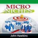 Micro Niches, John Hawkins