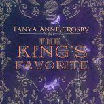 The King's Favorite, Tanya Anne Crosby
