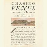 Chasing Venus The Race to Measure the Heavens, Andrea Wulf