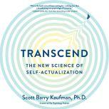 Transcend The New Science of Self-Actualization, Scott Barry Kaufman