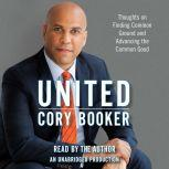 United Thoughts on Finding Common Ground and Advancing the Common Good, Cory Booker