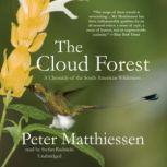 The Cloud Forest A Chronicle of the South American Wilderness, Peter Matthiessen