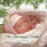 The Christmas Cradle, Charlotte Hubbard