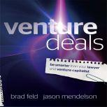 Venture Deals Be Smarter Than Your Lawyer and Venture Capitalist, Jason Mendelson