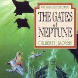 The Gates of Neptune, Gilbert Morris