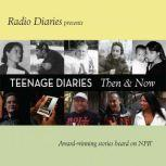 Teenage Diaries Then and Now, Radio Diaries