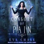Consort of Pain A Paranormal Reverse Harem Novel, Eva Chase