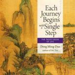Each Journey Begins with a Single Step The Taoist Book of Life, Deng Ming-Dao